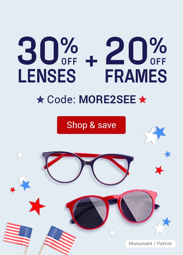 SUMMER IN STYLE  20% off frames + 30% off lenses  Code: MORE2SEE