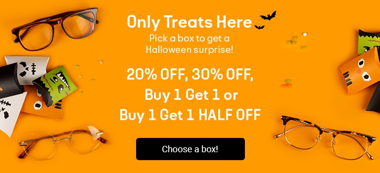 ONLY TREATS HERE  Pick a box to get a Halloween surprise!  20% OFF, 30% OFF, Buy 1 Get 1, or Buy 1 G