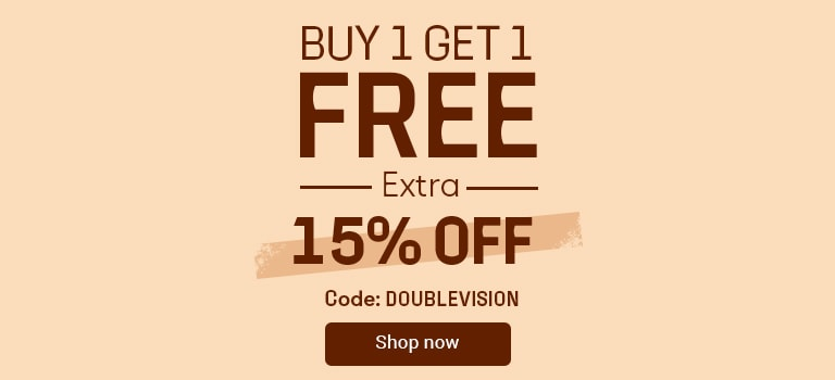 SEEING DOUBLE and then some BUY 1 GET 1 FREE + 15% OFF  With code: DOUBLEVISION
