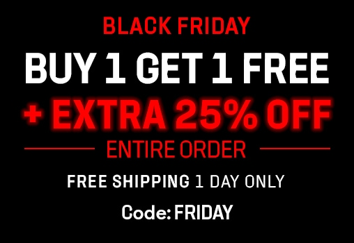 BLACK FRIDAY, BUY 1 GET 1 FREE +25% OFF, ENTIRE ORDER. free shipping 1 day only, Code: FRIDAY