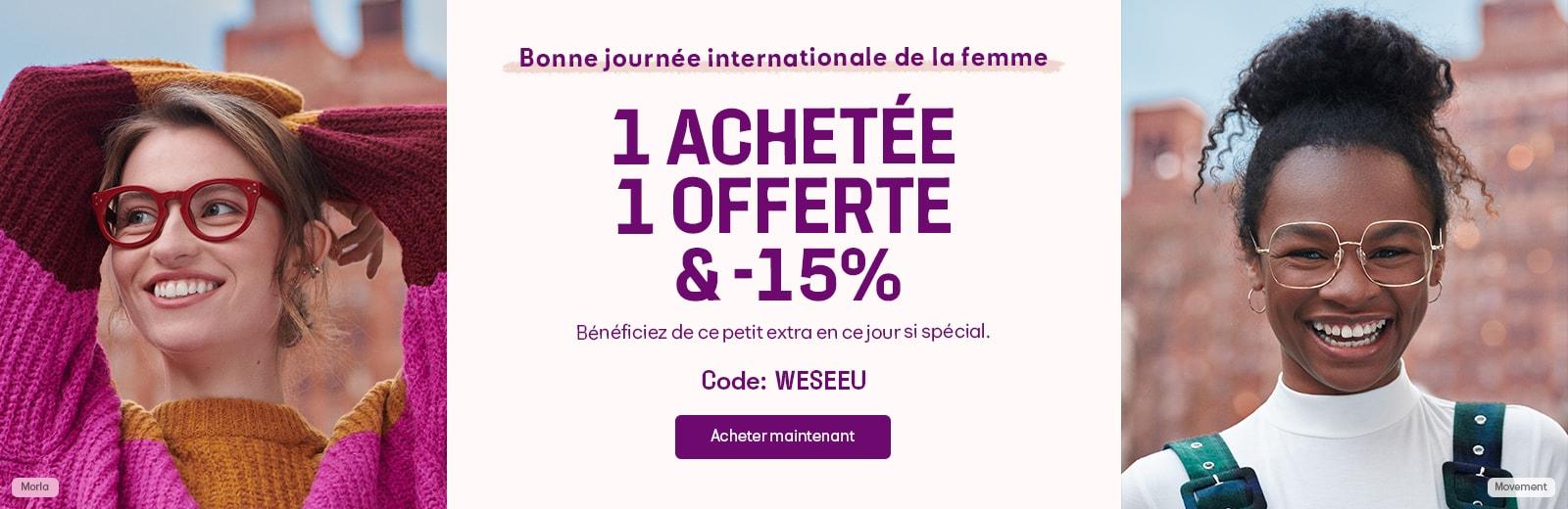 1 ACHETÉE, 1 OFFERTE & -15% CODE: WESEEU