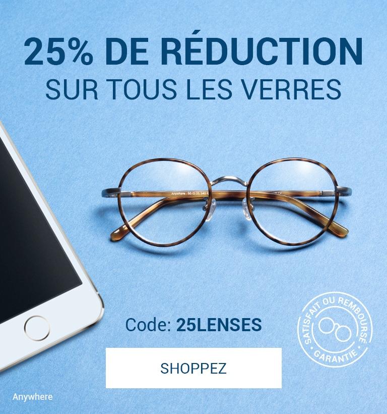 25% de réduction sur TOUS les verres Protégez vos yeux des écrans Code : 25LENS